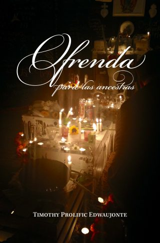 Book cover of Ofrenda para las ancestras by Timothy Prolific Edwaujonte